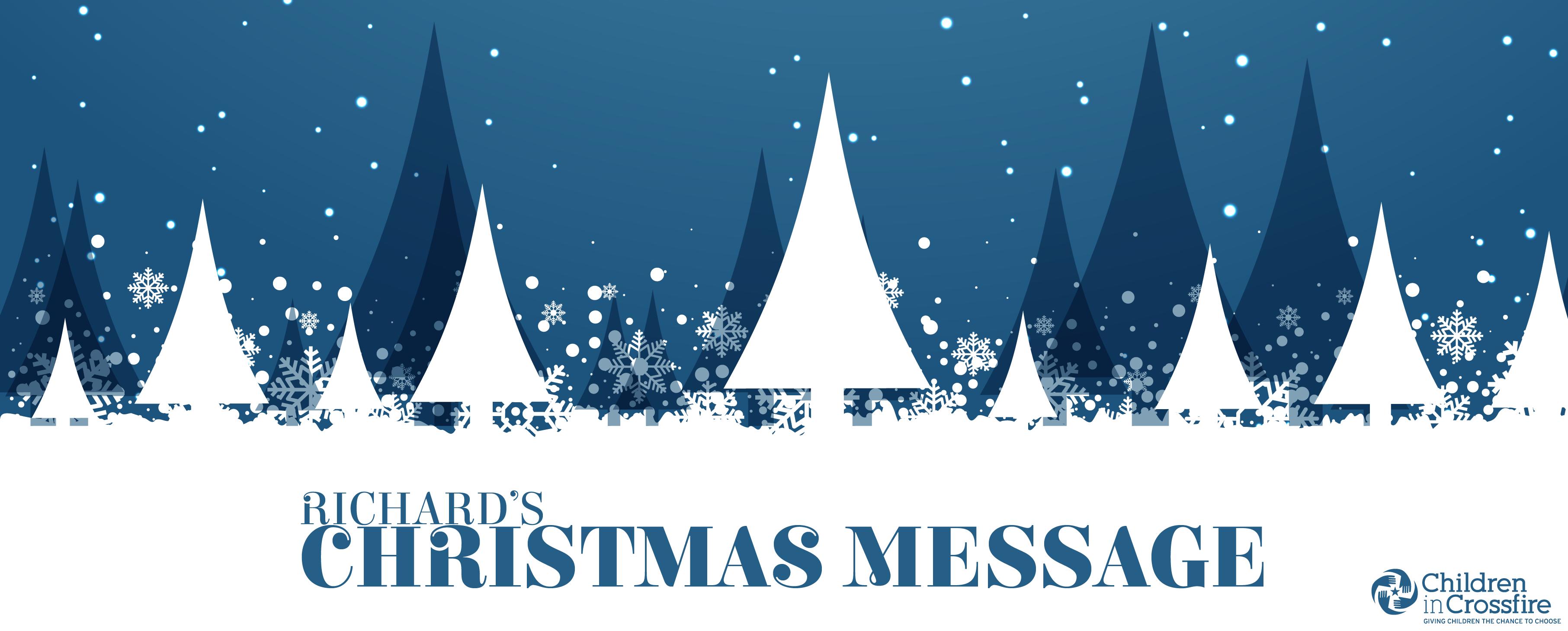 Richard\'s Christmas Message - Children in Crossfire