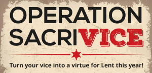 Turn your VICE into a VIRTUE this Lent